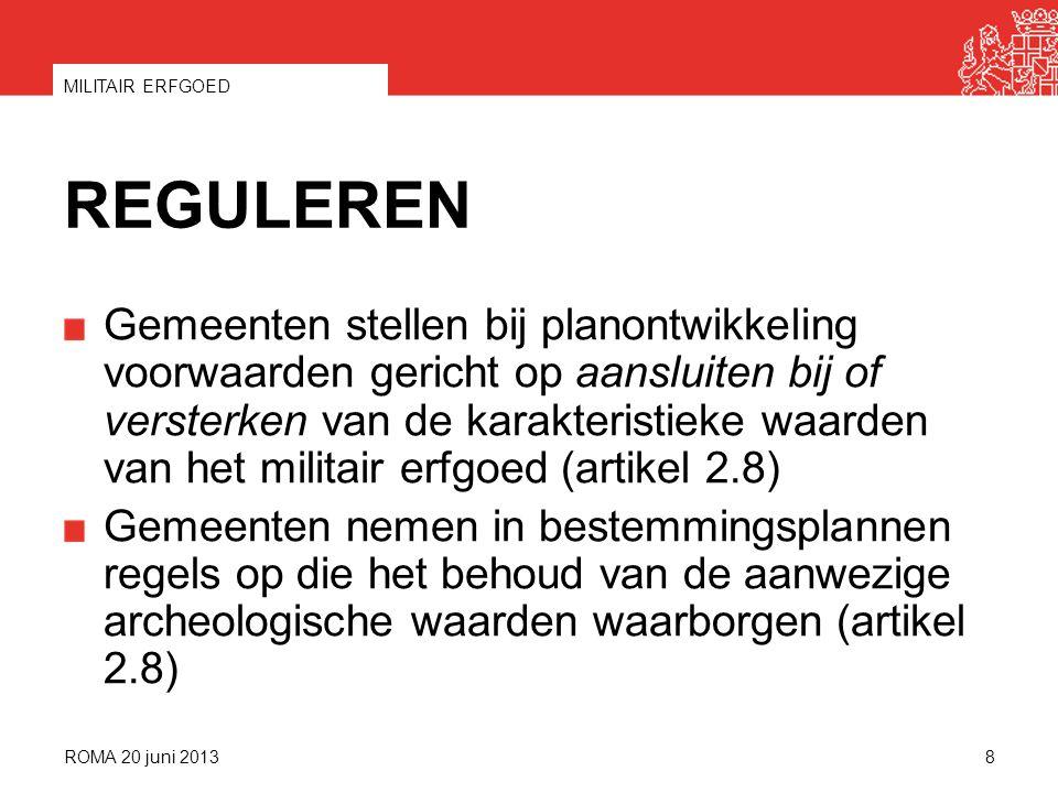 PARTICIPEREN Voortzetting van programma's voor Grebbelinie en Nieuwe Hollandse Waterlinie (AVP) Gebiedsontwikkeling (voormalig) castellum Fectio (Bunnik) tot archeologisch park (AVP) Visieontwikkeling voor het zichtbaar en beleefbaar maken van de defensiestructuren rond Soesterberg Voorbereiden nominatie Nieuwe Hollandse Waterlinie en Limes als UNESCO Werelderfgoed ROMA 20 juni 2013 MILITAIR ERFGOED 9