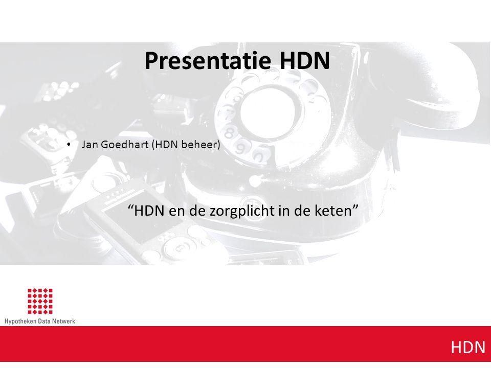 """Agenda punt 1 HDN Presentatie HDN Jan Goedhart (HDN beheer) """"HDN en de zorgplicht in de keten"""""""