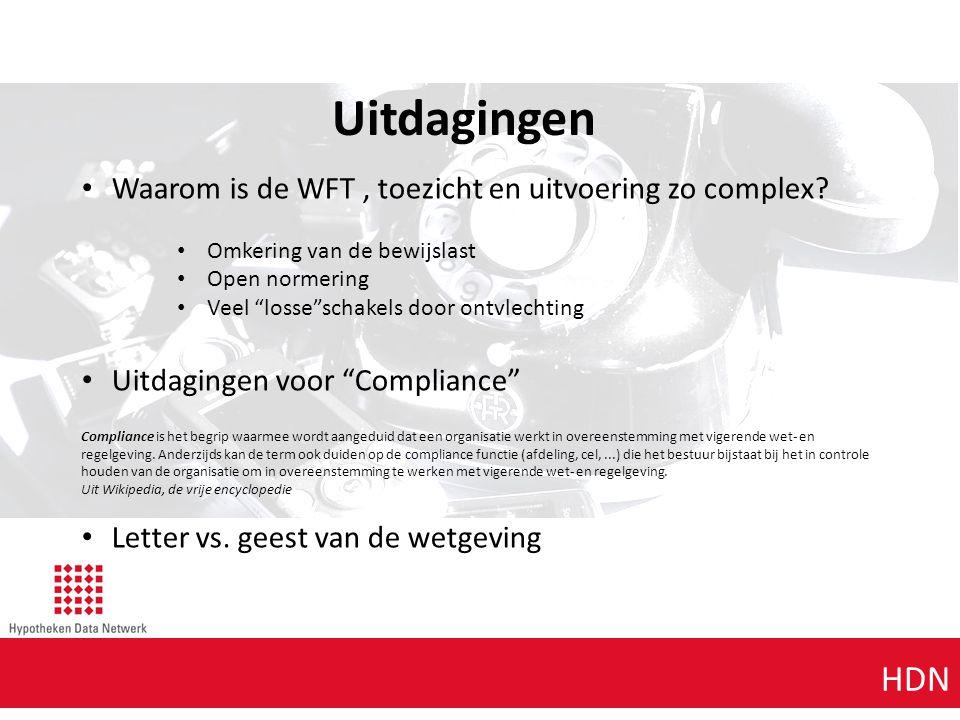"""Agenda punt 1 HDN Uitdagingen Waarom is de WFT, toezicht en uitvoering zo complex? Omkering van de bewijslast Open normering Veel """"losse""""schakels door"""