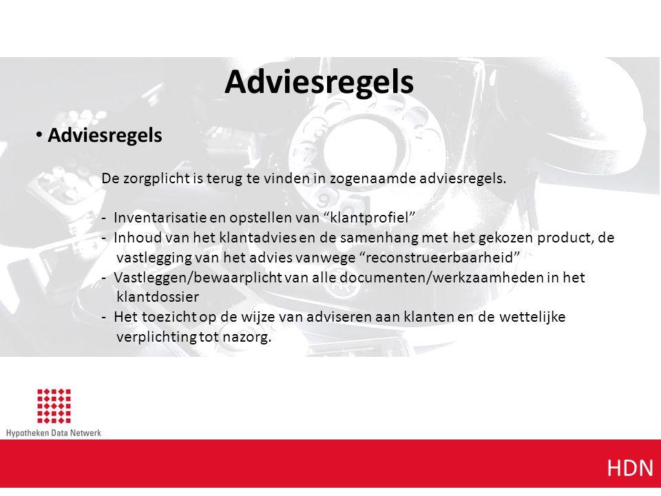 """Agenda punt 1 HDN Adviesregels De zorgplicht is terug te vinden in zogenaamde adviesregels. - Inventarisatie en opstellen van """"klantprofiel"""" - Inhoud"""