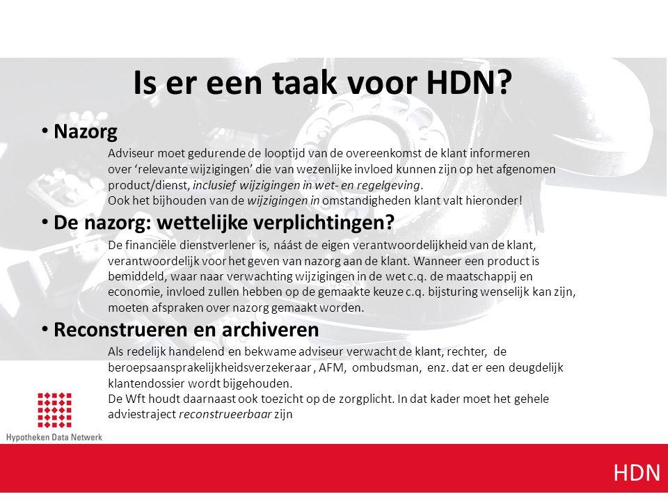 Agenda punt 1 HDN Is er een taak voor HDN? Nazorg Adviseur moet gedurende de looptijd van de overeenkomst de klant informeren over 'relevante wijzigin