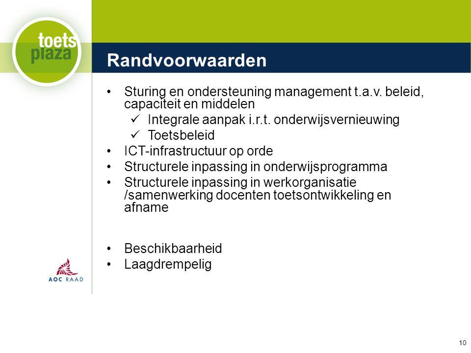 Expertiseteam Toetsenbank Randvoorwaarden Sturing en ondersteuning management t.a.v. beleid, capaciteit en middelen Integrale aanpak i.r.t. onderwijsv