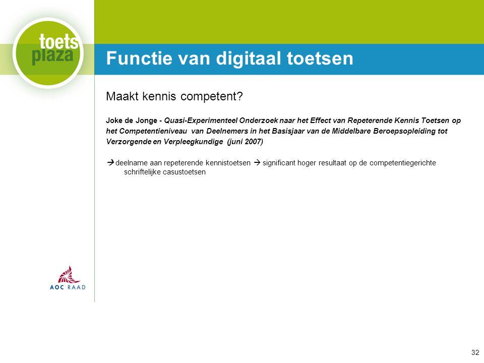 Expertiseteam Toetsenbank Functie van digitaal toetsen 32 Maakt kennis competent? Joke de Jonge - Quasi-Experimenteel Onderzoek naar het Effect van Re