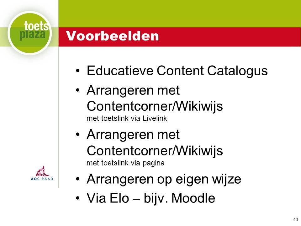 Expertiseteam Toetsenbank Voorbeelden Educatieve Content Catalogus Arrangeren met Contentcorner/Wikiwijs met toetslink via Livelink Arrangeren met Con