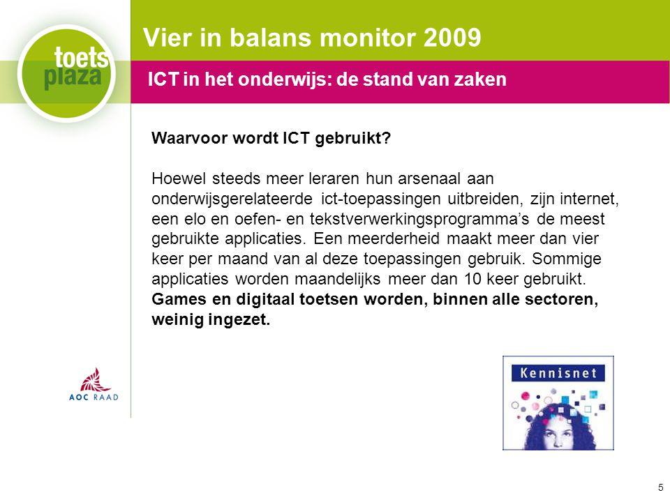 Expertiseteam Toetsenbank Vier in balans monitor 2009 Waarvoor wordt ICT gebruikt? Hoewel steeds meer leraren hun arsenaal aan onderwijsgerelateerde i