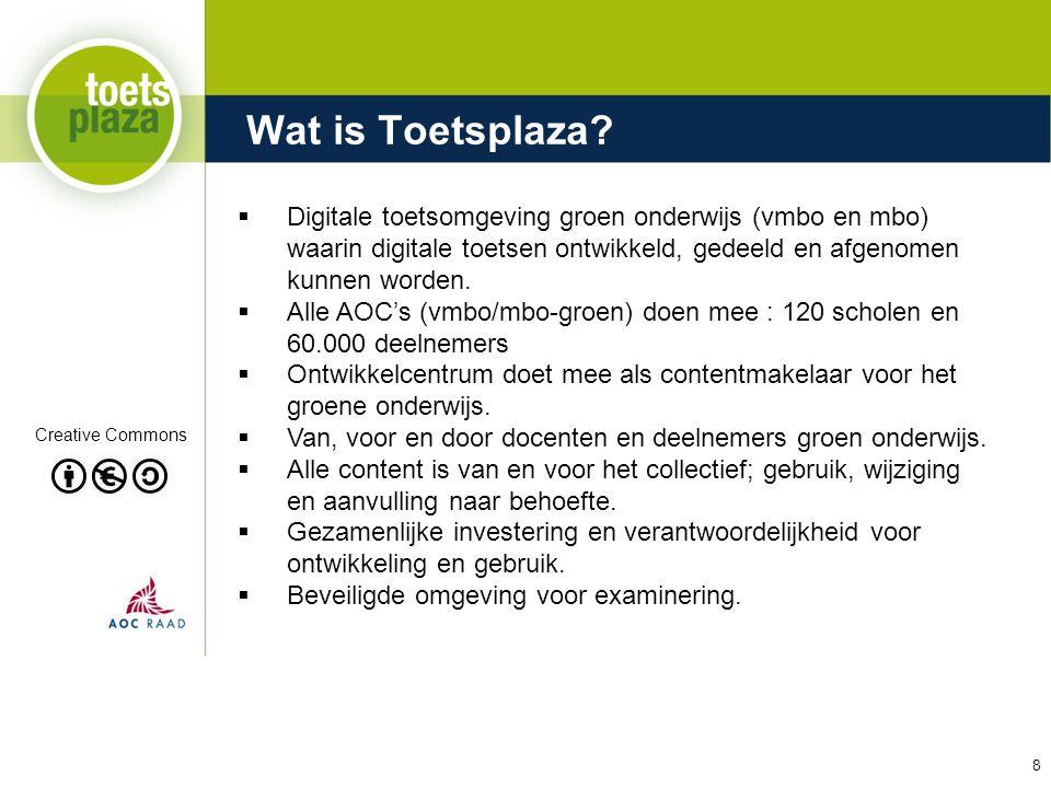 Expertiseteam Toetsenbank Wat is Toetsplaza?  Digitale toetsomgeving groen onderwijs (vmbo en mbo) waarin digitale toetsen ontwikkeld, gedeeld en afg
