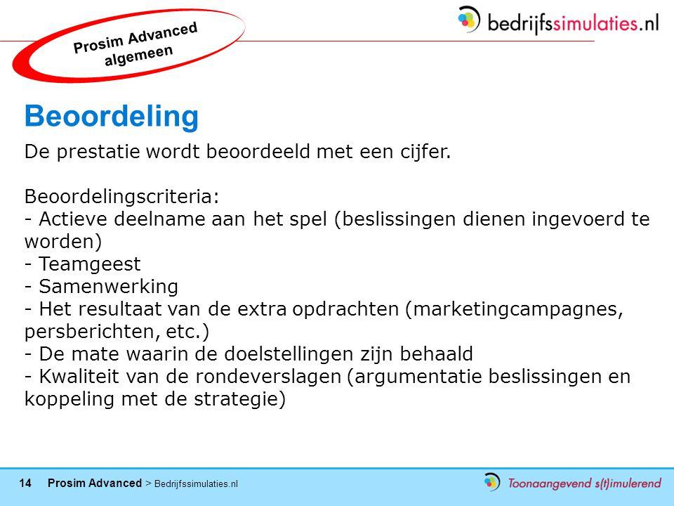 14 Prosim Advanced > Bedrijfssimulaties.nl Beoordeling De prestatie wordt beoordeeld met een cijfer.