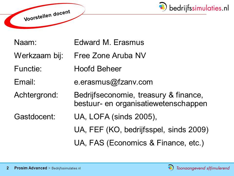 33 Prosim Advanced > Bedrijfssimulaties.nl Benodigdheden - Spelershandleiding - (Spel)rooster - Inlogcode formulier - Startsituatie: beslissingen en resultaten ronde 2 Ondersteuning 1.