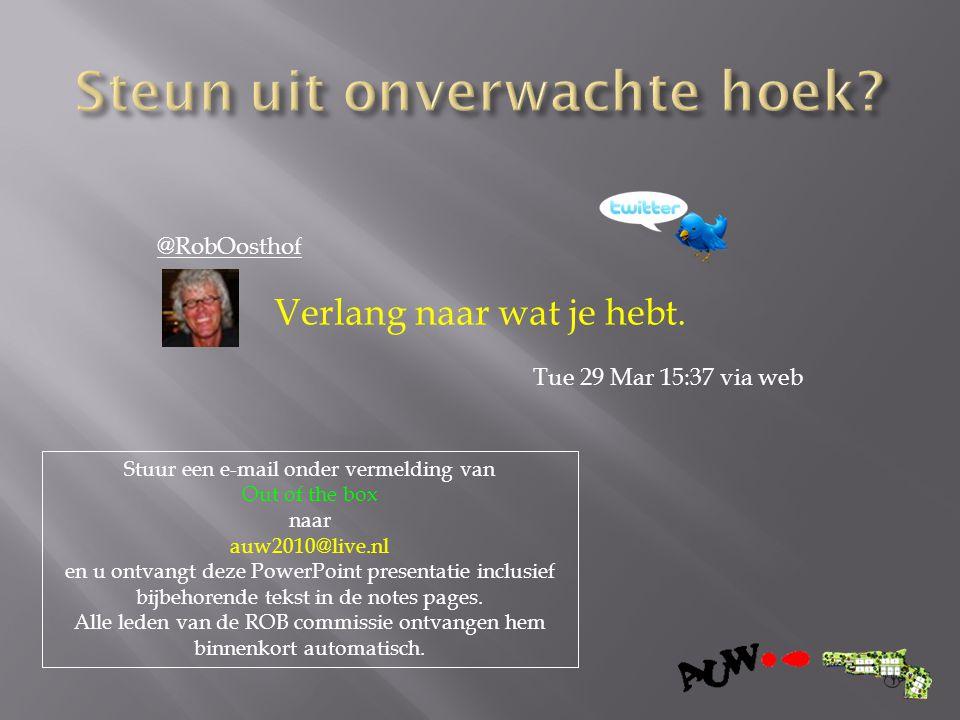 @RobOosthof Verlang naar wat je hebt. Tue 29 Mar 15:37 via web Stuur een e-mail onder vermelding van Out of the box naar auw2010@live.nl en u ontvangt