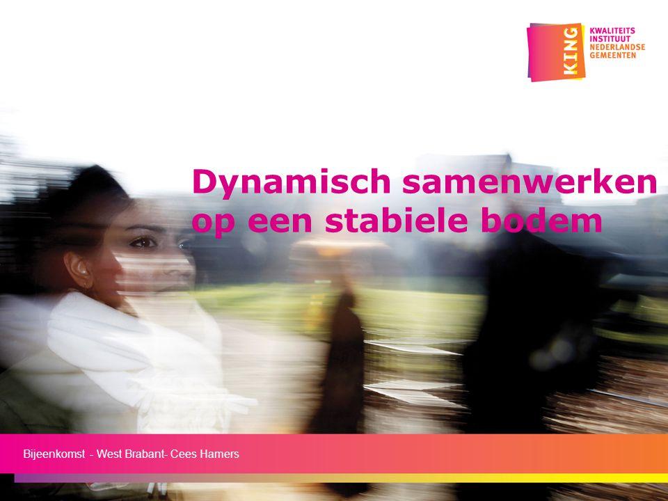 Dynamisch samenwerken op een stabiele bodem Bijeenkomst - West Brabant- Cees Hamers