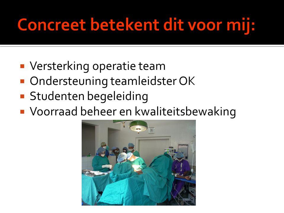  Versterking operatie team  Ondersteuning teamleidster OK  Studenten begeleiding  Voorraad beheer en kwaliteitsbewaking
