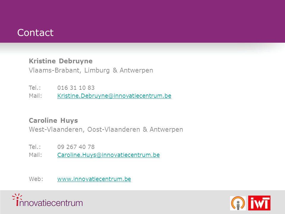 Kristine Debruyne Vlaams-Brabant, Limburg & Antwerpen Tel.: 016 31 10 83 Mail:Kristine.Debruyne@innovatiecentrum.beKristine.Debruyne@innovatiecentrum.