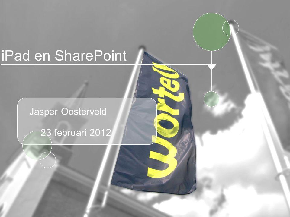 Jasper Oosterveld iPad en SharePoint 23 februari 2012