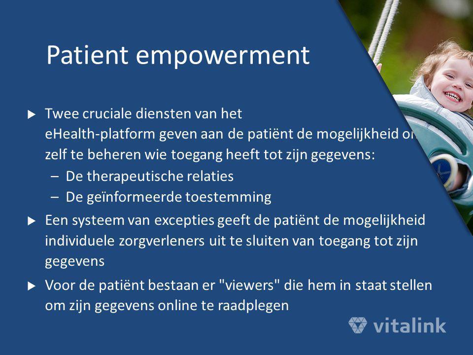  Twee cruciale diensten van het eHealth-platform geven aan de patiënt de mogelijkheid om zelf te beheren wie toegang heeft tot zijn gegevens: –De the