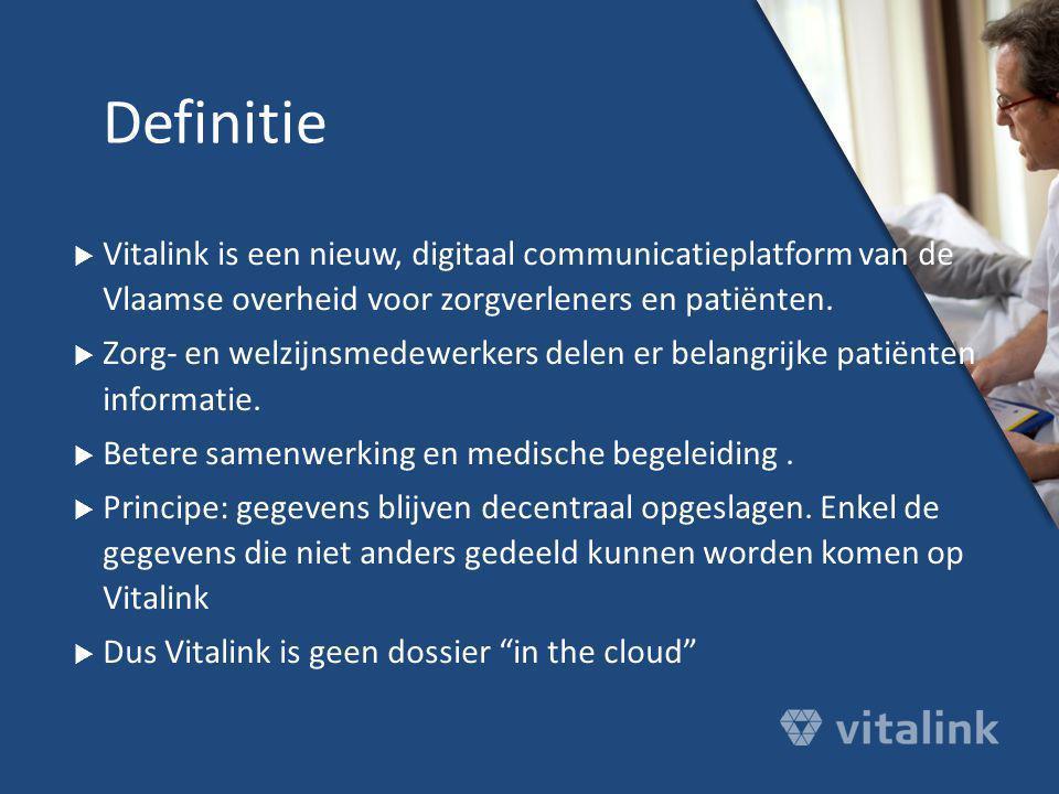  Vitalink is een nieuw, digitaal communicatieplatform van de Vlaamse overheid voor zorgverleners en patiënten.  Zorg- en welzijnsmedewerkers delen e
