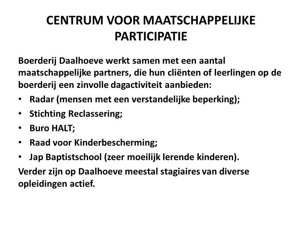 CENTRUM VOOR MAATSCHAPPELIJKE PARTICIPATIE Boerderij Daalhoeve werkt samen met een aantal maatschappelijke partners, die hun cliënten of leerlingen op