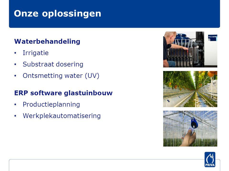 Waterbehandeling Irrigatie Substraat dosering Ontsmetting water (UV) ERP software glastuinbouw Productieplanning Werkplekautomatisering Onze oplossing