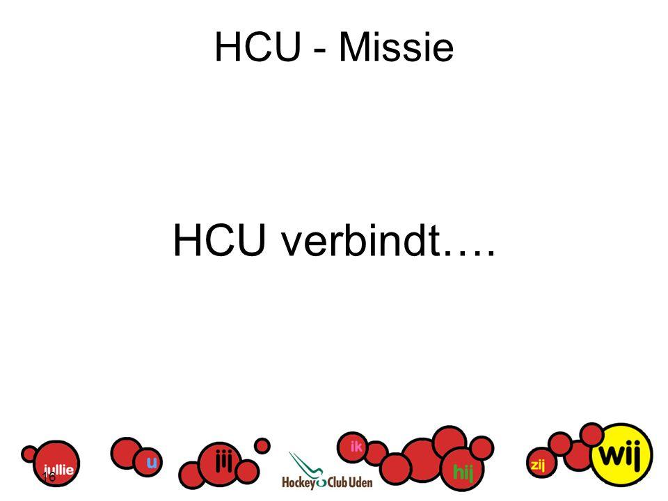 HCU - Missie HCU verbindt…. 16