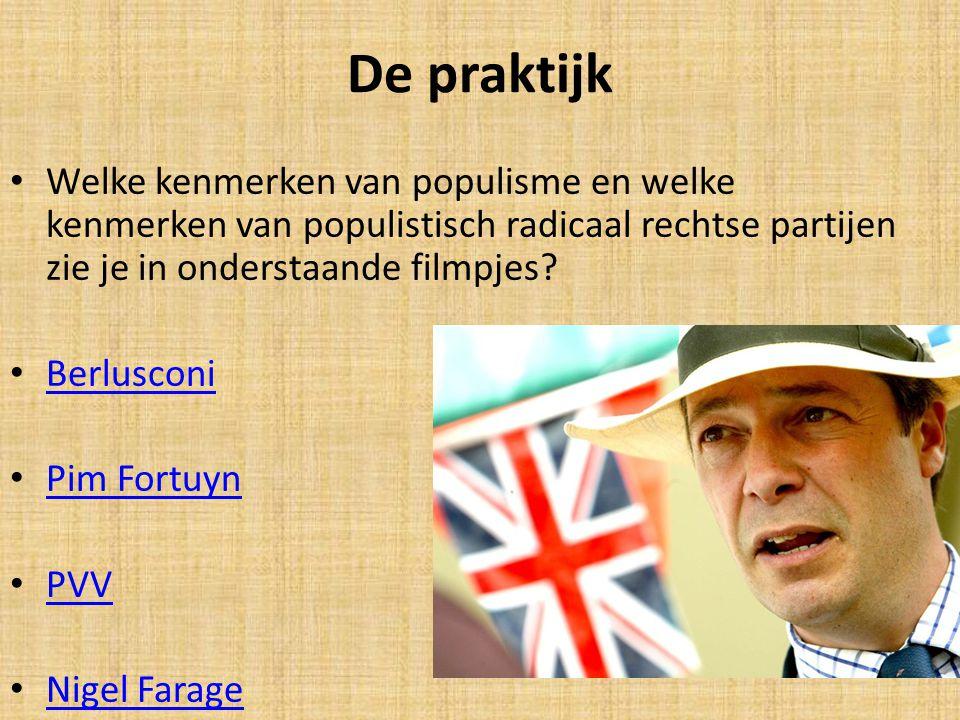 De praktijk Welke kenmerken van populisme en welke kenmerken van populistisch radicaal rechtse partijen zie je in onderstaande filmpjes? Berlusconi Pi