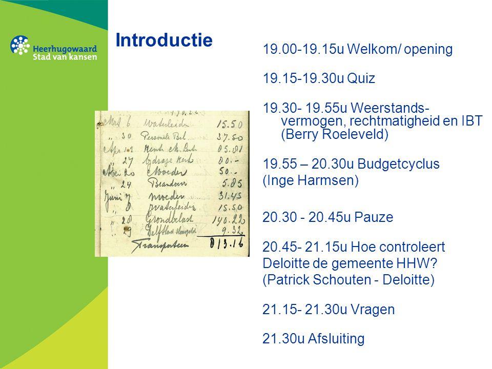 Introductie 19.00-19.15u Welkom/ opening 19.15-19.30u Quiz 19.30- 19.55u Weerstands- vermogen, rechtmatigheid en IBT (Berry Roeleveld) 19.55 – 20.30u