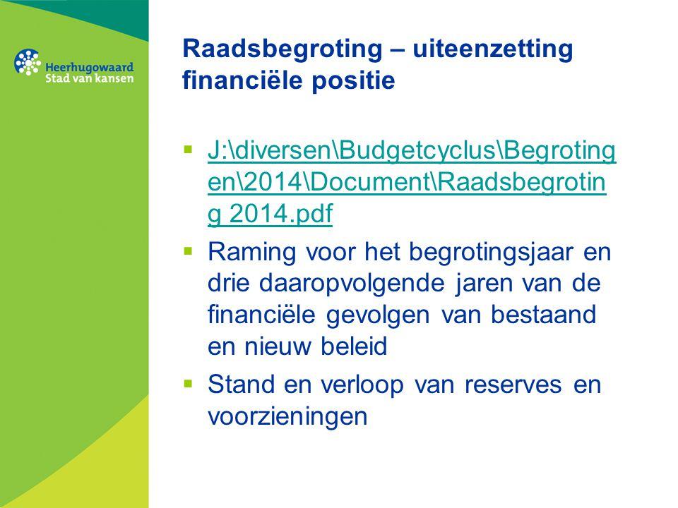 Raadsbegroting – uiteenzetting financiële positie  J:\diversen\Budgetcyclus\Begroting en\2014\Document\Raadsbegrotin g 2014.pdf J:\diversen\Budgetcyc