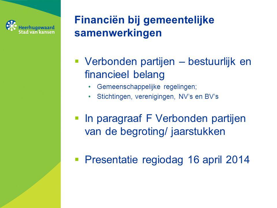 Financiën bij gemeentelijke samenwerkingen  Verbonden partijen – bestuurlijk en financieel belang Gemeenschappelijke regelingen; Stichtingen, verenig