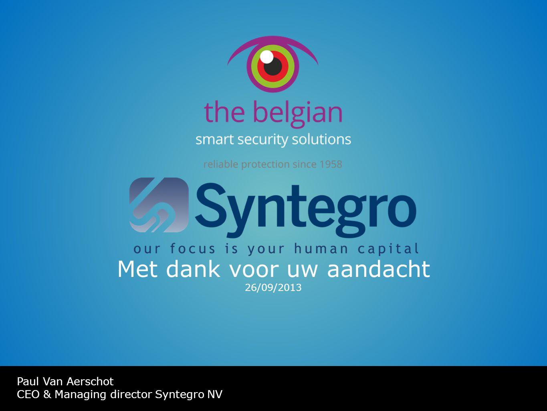Met dank voor uw aandacht 26/09/2013 Paul Van Aerschot CEO & Managing director Syntegro NV