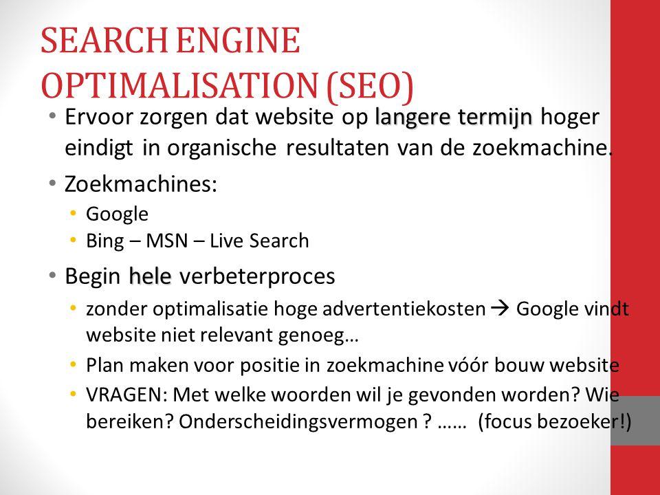 langere termijn Ervoor zorgen dat website op langere termijn hoger eindigt in organische resultaten van de zoekmachine. Zoekmachines: Google Bing – MS