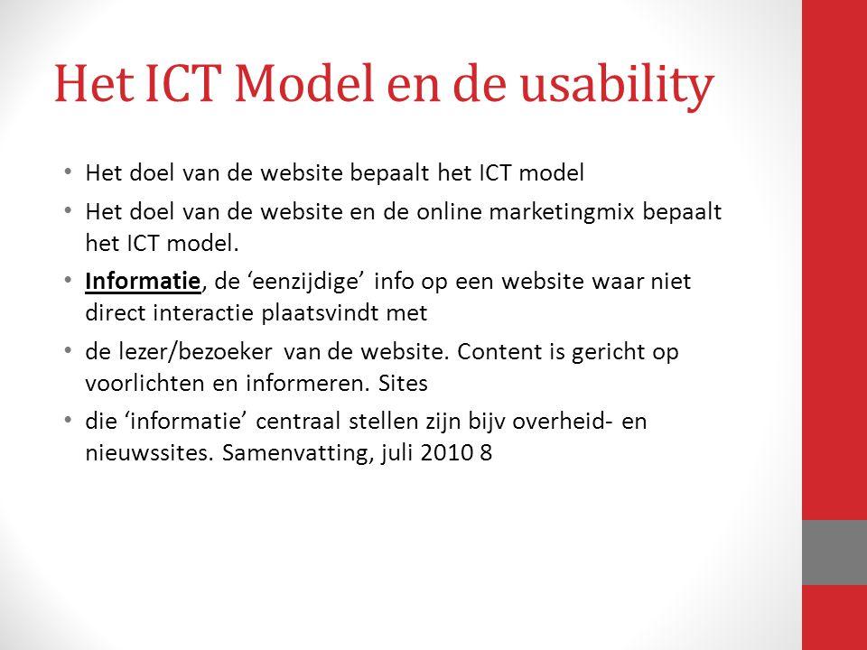 Het doel van de website bepaalt het ICT model Het doel van de website en de online marketingmix bepaalt het ICT model. Informatie, de 'eenzijdige' inf