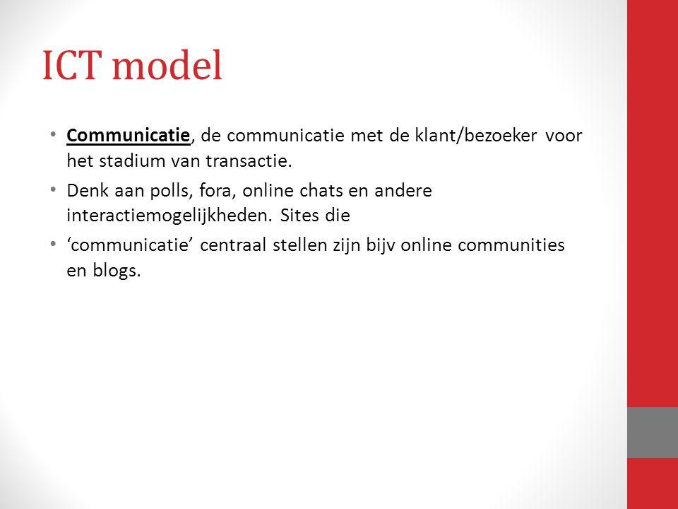 Communicatie, de communicatie met de klant/bezoeker voor het stadium van transactie. Denk aan polls, fora, online chats en andere interactiemogelijkhe