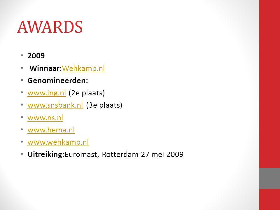 2009 Winnaar:Wehkamp.nlWehkamp.nl Genomineerden: www.ing.nl (2e plaats) www.ing.nl www.snsbank.nl (3e plaats) www.snsbank.nl www.ns.nl www.hema.nl www
