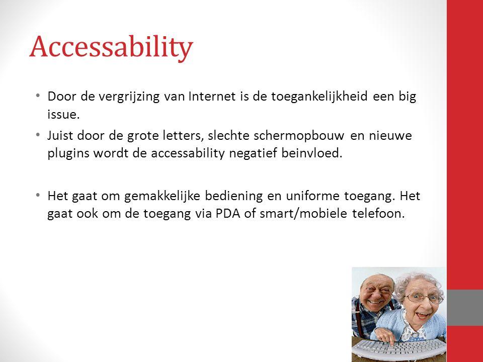 Door de vergrijzing van Internet is de toegankelijkheid een big issue. Juist door de grote letters, slechte schermopbouw en nieuwe plugins wordt de ac