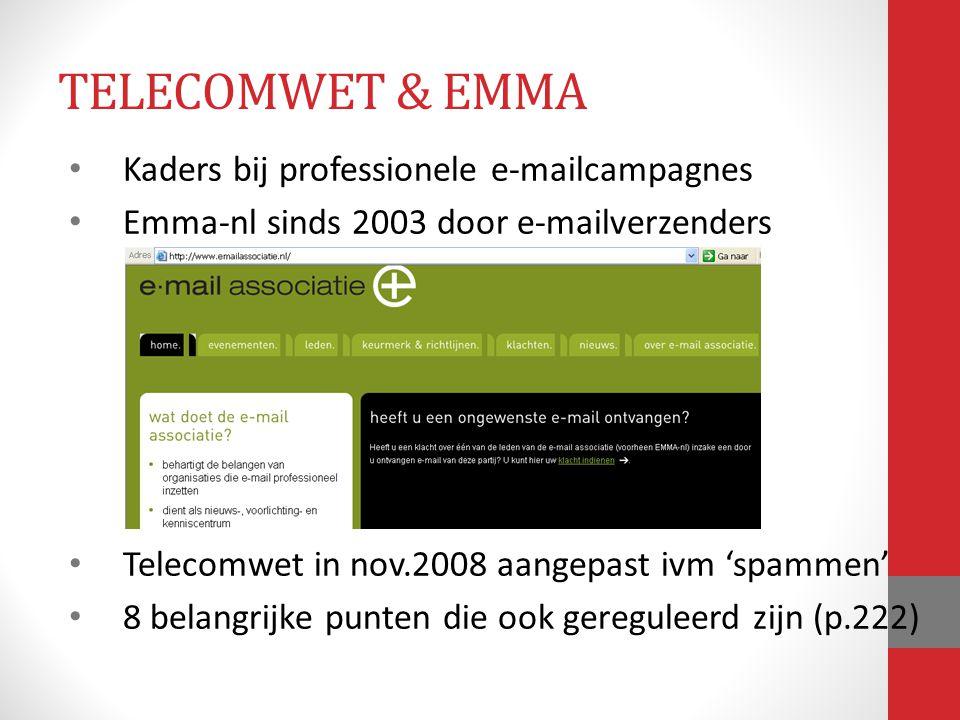 Kaders bij professionele e-mailcampagnes Emma-nl sinds 2003 door e-mailverzenders Telecomwet in nov.2008 aangepast ivm 'spammen' 8 belangrijke punten