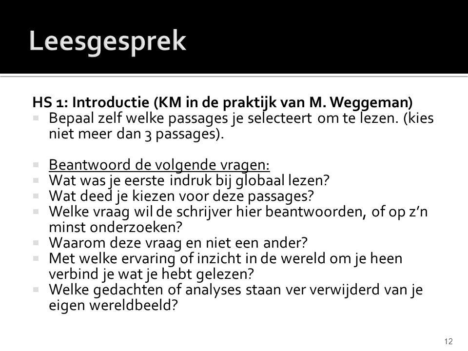 HS 1: Introductie (KM in de praktijk van M. Weggeman)  Bepaal zelf welke passages je selecteert om te lezen. (kies niet meer dan 3 passages).  Beant