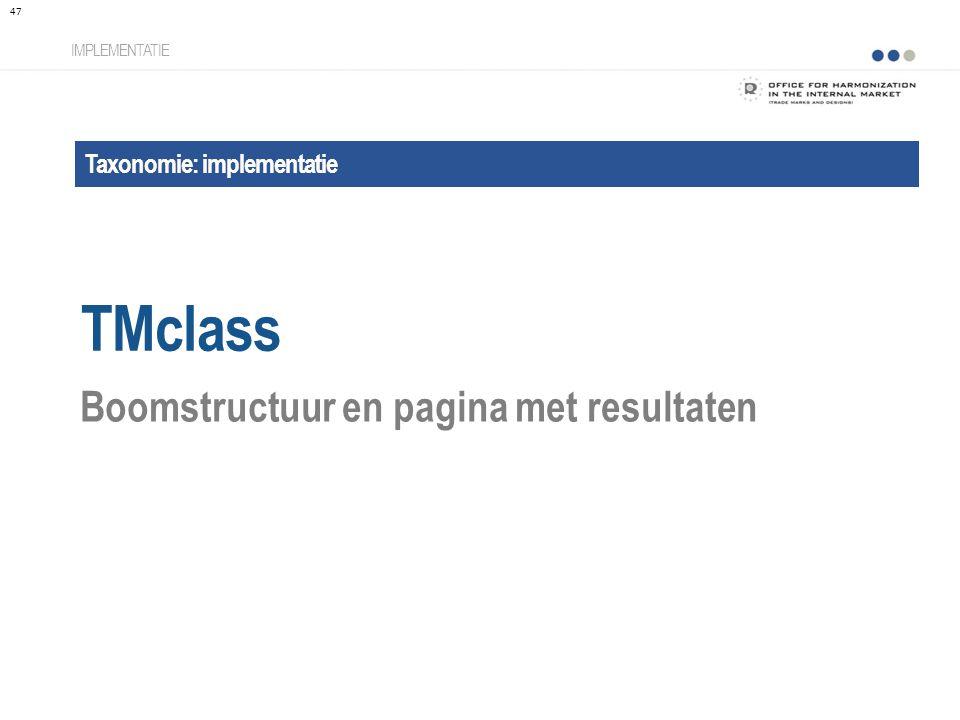 Taxonomie: implementatie TMclass IMPLEMENTATIE Boomstructuur en pagina met resultaten 47