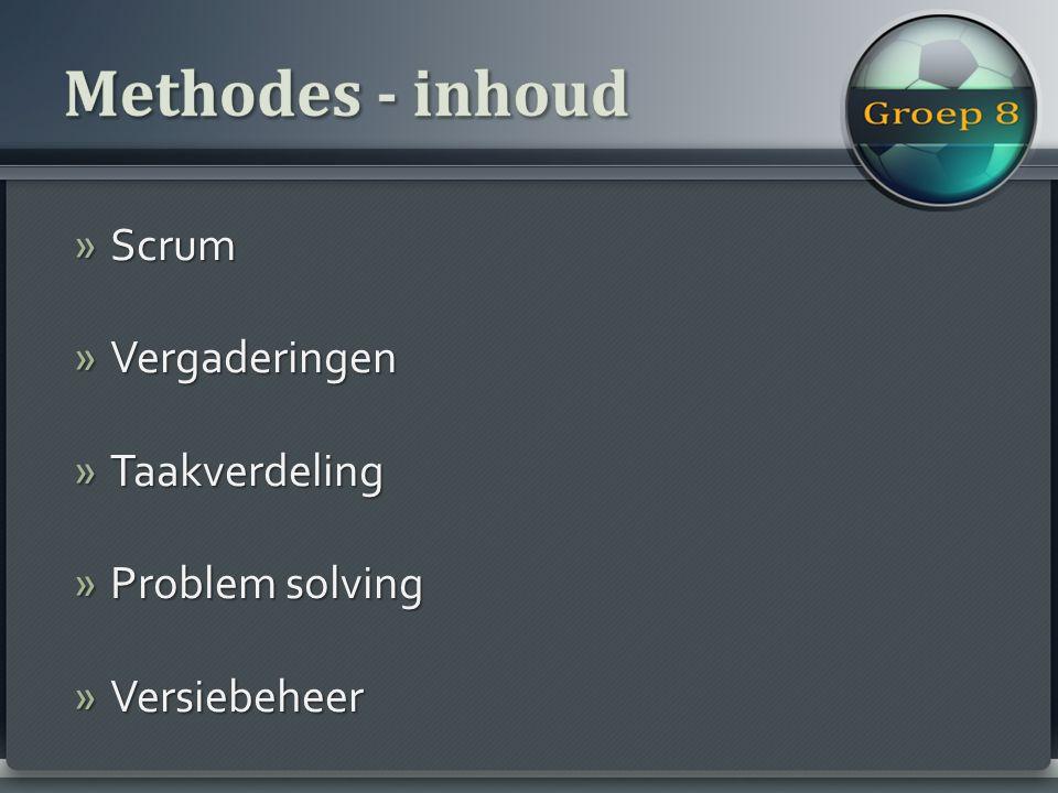 » Scrum » Vergaderingen » Taakverdeling » Problem solving » Versiebeheer