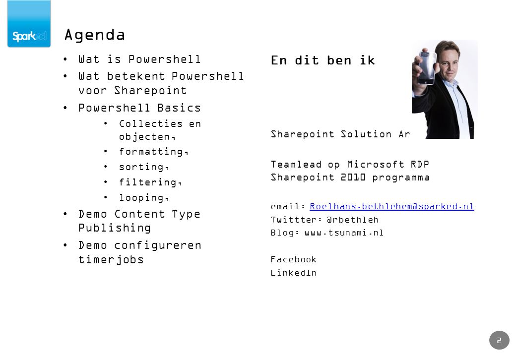 Agenda 2 Wat is Powershell Wat betekent Powershell voor Sharepoint Powershell Basics Collecties en objecten, formatting, sorting, filtering, looping, Demo Content Type Publishing Demo configureren timerjobs En dit ben ik Sharepoint Solution Architect Teamlead op Microsoft RDP Sharepoint 2010 programma   Blog:   Facebook LinkedIn