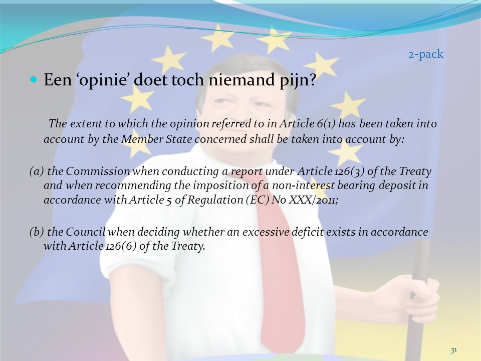 Een 'opinie' doet toch niemand pijn? The extent to which the opinion referred to in Article 6(1) has been taken into account by the Member State conce