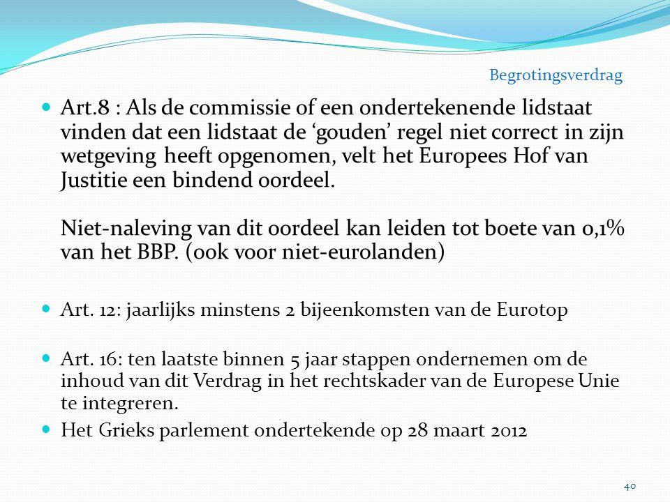 Art.8 : Als de commissie of een ondertekenende lidstaat vinden dat een lidstaat de 'gouden' regel niet correct in zijn wetgeving heeft opgenomen, velt