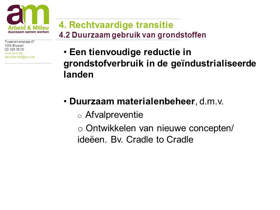 Een tienvoudige reductie in grondstofverbruik in de geïndustrialiseerde landen Duurzaam materialenbeheer, d.m.v.
