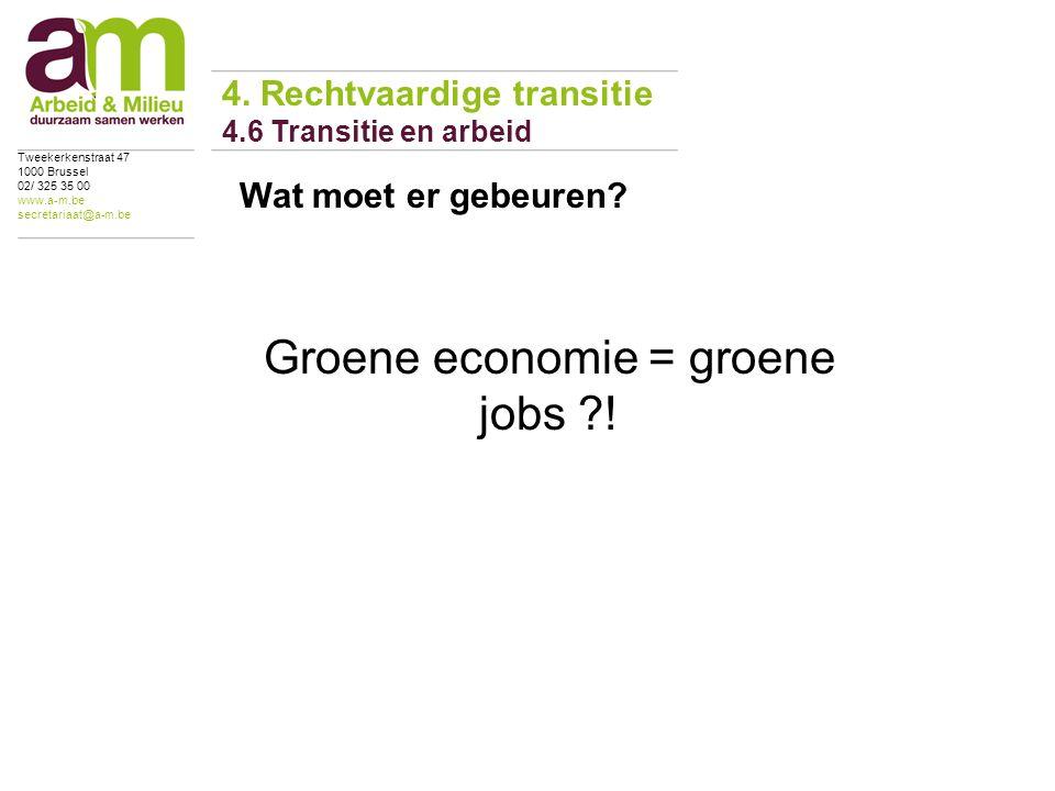 Wat moet er gebeuren. Groene economie = groene jobs .