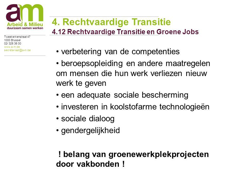verbetering van de competenties beroepsopleiding en andere maatregelen om mensen die hun werk verliezen nieuw werk te geven een adequate sociale bescherming investeren in koolstofarme technologieën sociale dialoog gendergelijkheid .