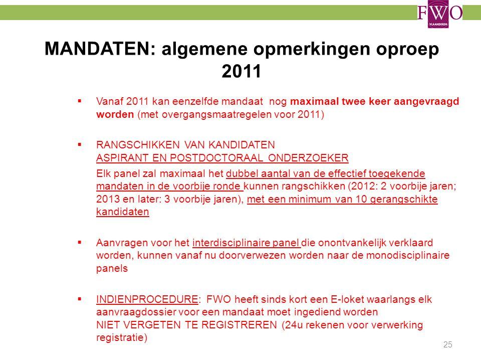 MANDATEN: algemene opmerkingen oproep 2011  Vanaf 2011 kan eenzelfde mandaat nog maximaal twee keer aangevraagd worden (met overgangsmaatregelen voor