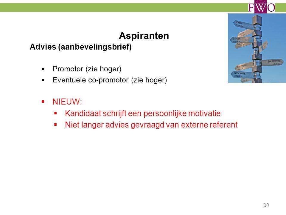 Advies (aanbevelingsbrief)  Promotor (zie hoger)  Eventuele co-promotor (zie hoger)  NIEUW:  Kandidaat schrijft een persoonlijke motivatie  Niet
