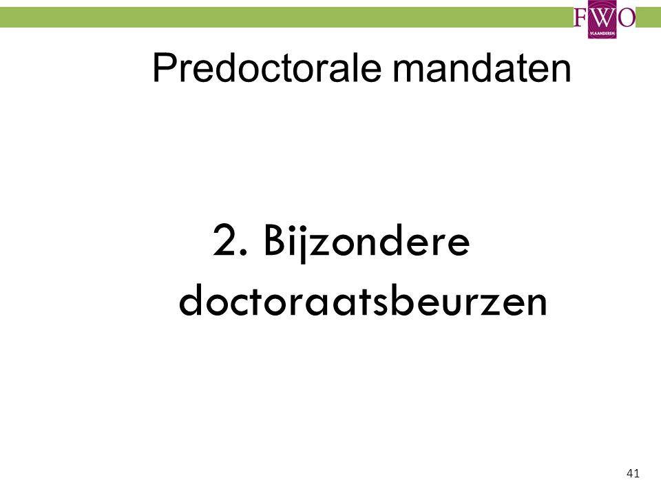 41 Predoctorale mandaten 2. Bijzondere doctoraatsbeurzen