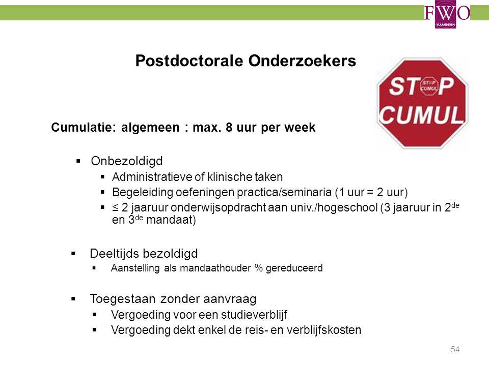 Postdoctorale Onderzoekers Cumulatie: algemeen : max. 8 uur per week  Onbezoldigd  Administratieve of klinische taken  Begeleiding oefeningen pract