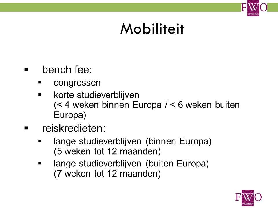 58 Mobiliteit  bench fee:  congressen  korte studieverblijven (< 4 weken binnen Europa / < 6 weken buiten Europa)  reiskredieten:  lange studieve