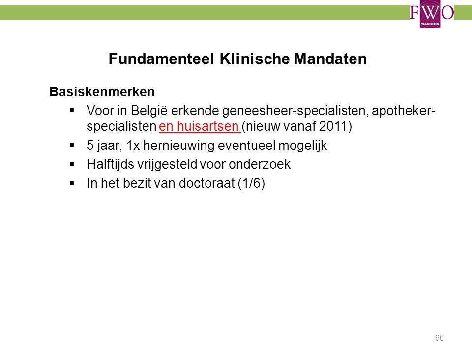 Fundamenteel Klinische Mandaten Basiskenmerken  Voor in België erkende geneesheer-specialisten, apotheker- specialisten en huisartsen (nieuw vanaf 20