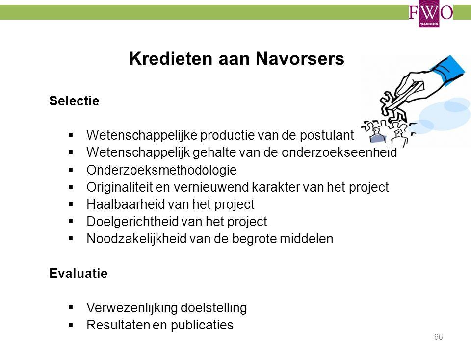 Kredieten aan Navorsers Selectie  Wetenschappelijke productie van de postulant  Wetenschappelijk gehalte van de onderzoekseenheid  Onderzoeksmethod