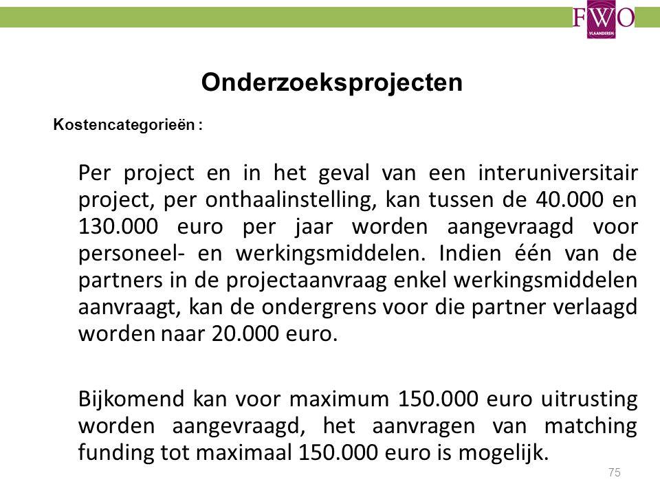 Onderzoeksprojecten Kostencategorieën : Per project en in het geval van een interuniversitair project, per onthaalinstelling, kan tussen de 40.000 en